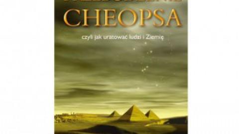 Przebudzenie Cheopsa – Czyli jak zabezpieczyć Ziemię i ludzi przed kataklizmem w roku 2012
